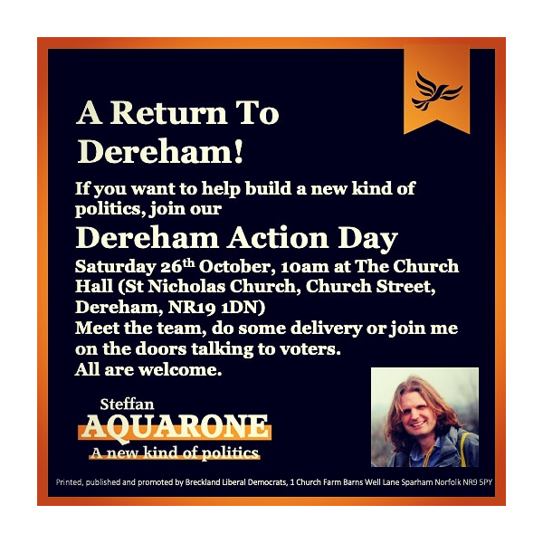 Steff Aquarone Parliamentary candidate is in Dereham on Saturday